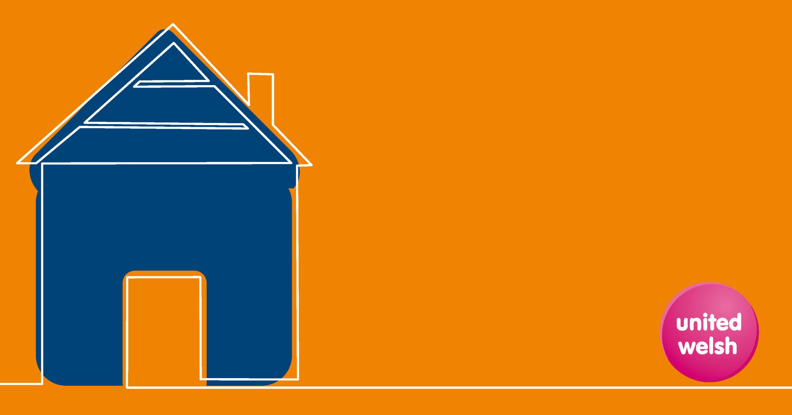 Blue house on orange background with United Welsh logo